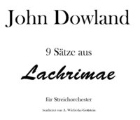 John Dowland: 9 Mouvements out of <Lachrimae>