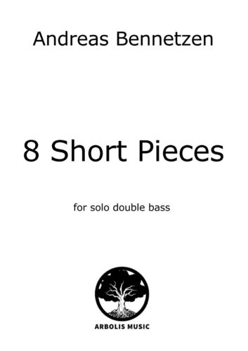 "Andreas Bennetzen: ""8 Short Pieces"" als pdf"