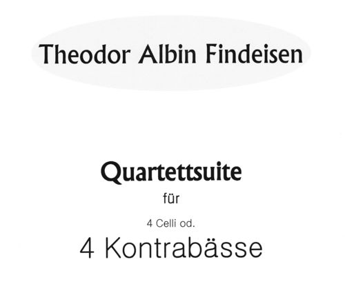 "Th. A. Findeisen: ""Quartettsuite für 4 Celli od. 4 Kontrabässe"" pdf-file"