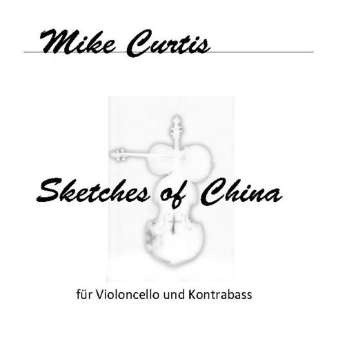 "Mike Curtis: ""Sketches of China"" (Vcl+Kb) als pdf"