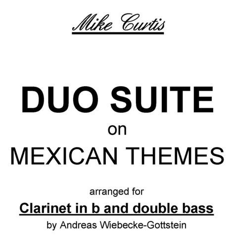 "Mike Curtis: ""Duo Suite on Mexican Themes"" (clar+db) pdf-file"