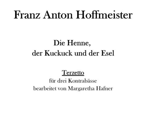 "Franz Anton Hoffmeister: Terzett D-Dur ""Hen, the cuckoo, and the donkey"""