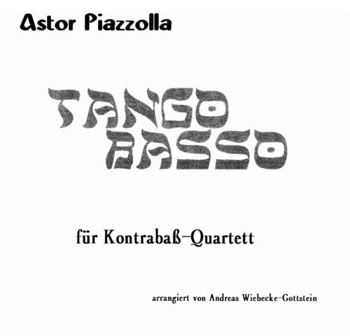"Astor Piazzolla: ""Tango Basso"""